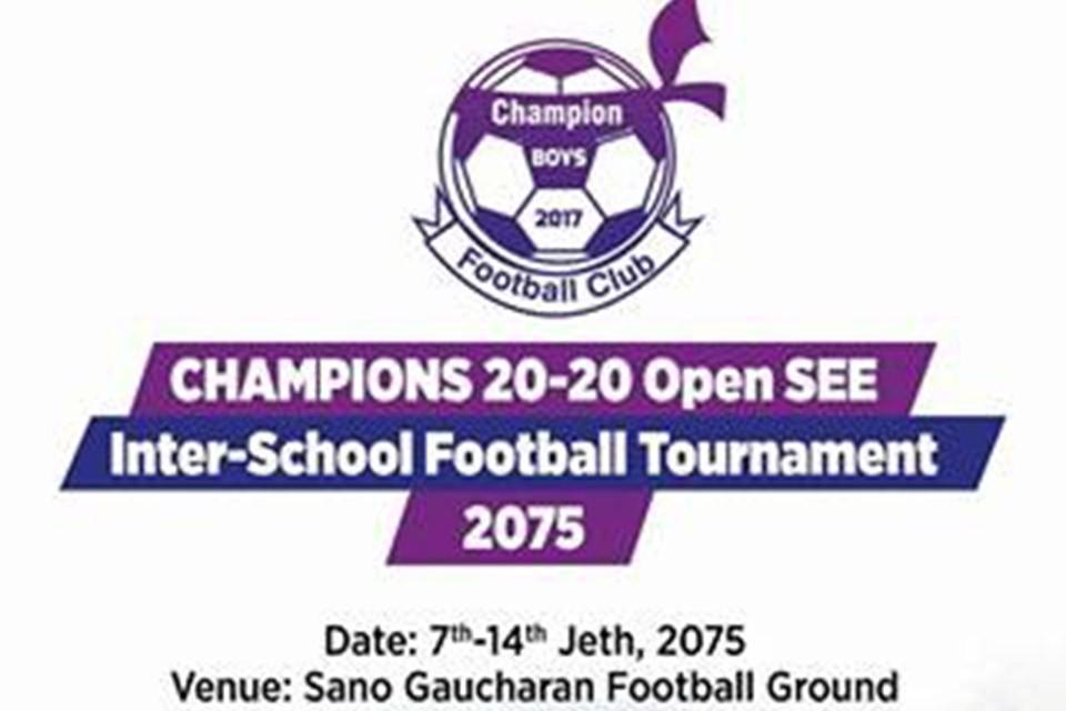 Kathmandu: Champions 20-20 Open SEE Inter School Championship From Jestha 7
