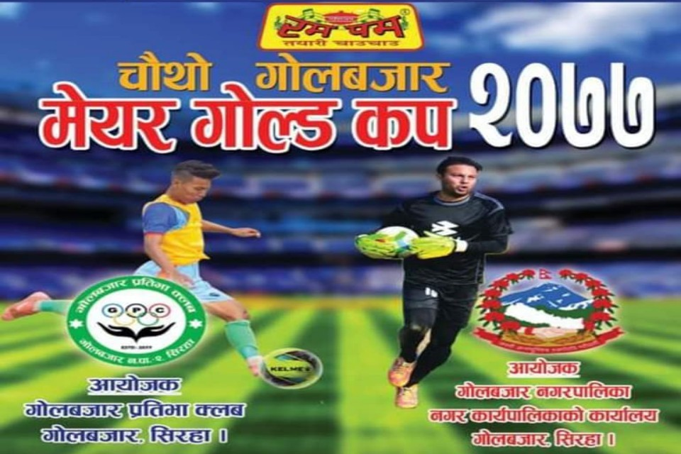 Rumpum 4th Golbazar Mayor Cup: Hosts Golbazar Vs Everest FC, Sunsari Today